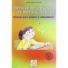 Deficit de atencion con hiperactividad: Manual para padres y educadores (Educación especial y dificultades de aprendizaje)