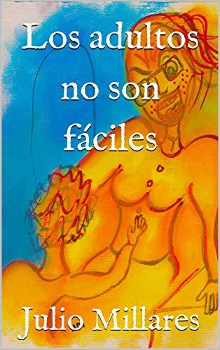 Los adultos no son fáciles (El libro de Joy nº 2) por Julio Millares