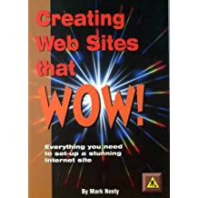 Creating Websites That Wow: Everything You Need to Set-Up a Stunning Internet Site