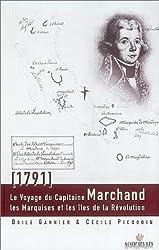 Le Voyage du Capitaine Marchand, 1791 : Les Marquises et les Îles de la Révolution