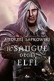 Il sangue degli elfi: La saga di Geralt di Rivia [vol. 3]