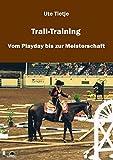 Trail-Training: Vom Playday bis zur Meisterschaft