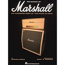 "The History of Marshall: The Illustrated Story of ""the Sound of Rock"""