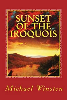 Sunset of the Iroquois by [Winston, Michael]