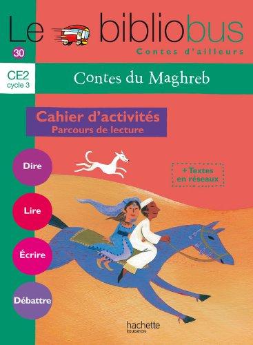 Le Bibliobus Nº 30 CE2 - Contes du Maghreb - Cahier élève - Ed.2010