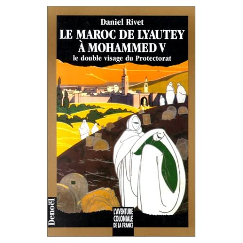 Le Maroc de Lyautey à Mohammed V