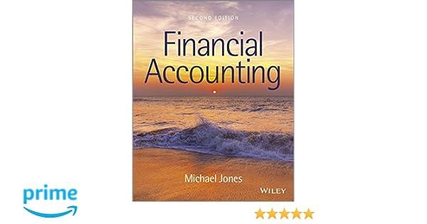 Financial accounting amazon michael j jones financial accounting amazon michael j jones 9781119977155 books fandeluxe Choice Image