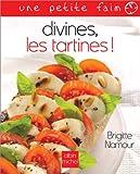 Divines, les tartines !...
