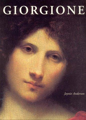 Giorgione: The painter of 'poetic brevity' : including catalogue raisonné