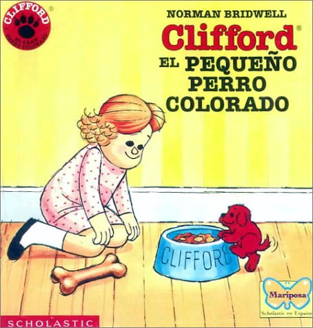 Clifford El Pequeno Perro Colorado/Clifford the Small Red Puppy (Clifford the Big Red Dog (Spanish Hardcover))