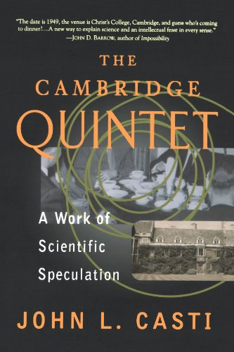 The Cambridge Quintet: A Work of Scientific Speculation (Helix Books) por John L. Casti