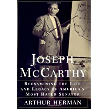 Joseph McCarthy: Reexamining the Life and Legacy of America's Most Hated Senator by Arthur Herman (1999-12-02)