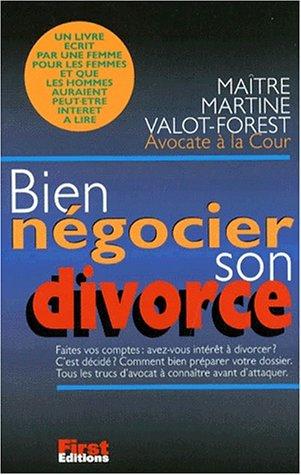 Bien négocier son divorce par Martine Valot-Forest