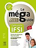 Méga Guide 2015 - Concours IFSI: Avec livret d'entraînement