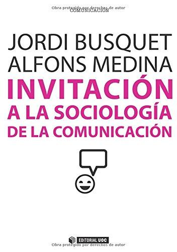 Invitación a la sociologia de la comunicación (Manuales) por Jordi  Busquet