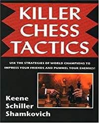 Killer Chess Tactics: World Champion Tactics and Combinations (Chess books)