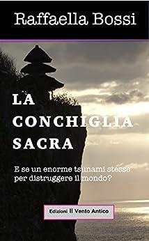 La Conchiglia Sacra (Le avventure di Brando Guelfi Vol. 3) (Italian Edition) by [Bossi, Raffaella]