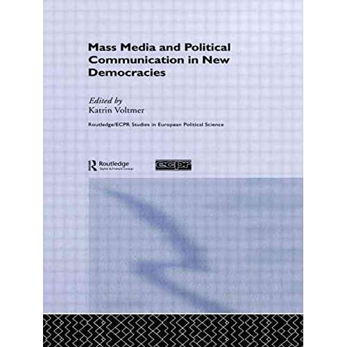 [(Mass Media and Political Communication in New Democracies)] [Edited by Katrin Voltmer] published on (December, 2007)