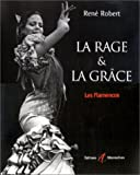 La rage & la grâce. Les flamencos