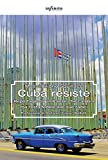 Cuba resiste: Reportage da un Paese che cambia ma resta fedele alle sue radici