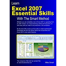 Learn Excel 2007 Essential Skills with The Smart Method: Courseware Tutorial for Self-instruction to Beginner and Intermediate Level