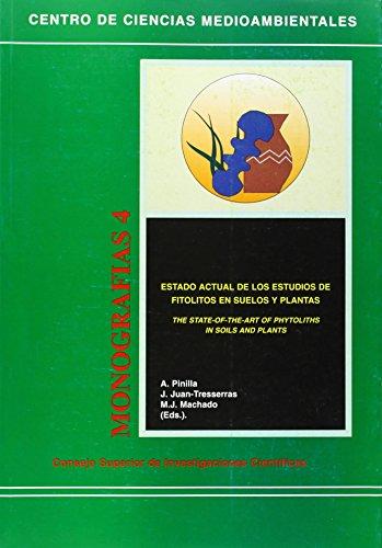 Estado actual de los estudios de fitolitos en suelos y plantas (The state of the art of phytoliths in soils and plants): Primer Encuentro Europeo ... del Centro de Ciencias Medioambientales)