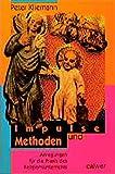 Impulse und Methoden: Anregungen für die Praxis des Religionsunterrichts