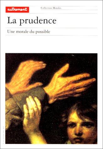 La Prudence. : une morale du possible