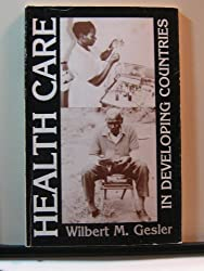 Health Care in Developing Countries (Resource Publications in Geography)