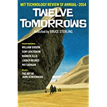 Twelve Tomorrows – 2014: Visionary stories of the near future (English Edition)