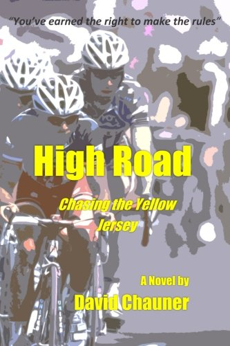 High Road: Chasing the Yellow Jersey (White Jersey Road)