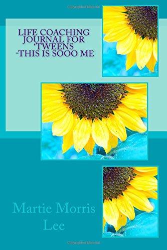 Life Coaching Journal for 'Tweens    -This Is Sooo Me: Volume 5 (Life Coaching Journals)