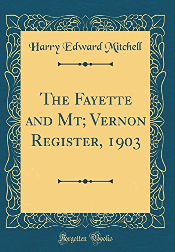 The Fayette and Mt; Vernon Register, 1903 (Classic Reprint)