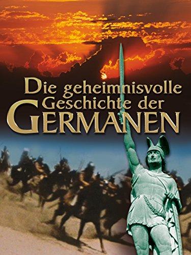 Die geheimnisvolle Geschichte der Germanen