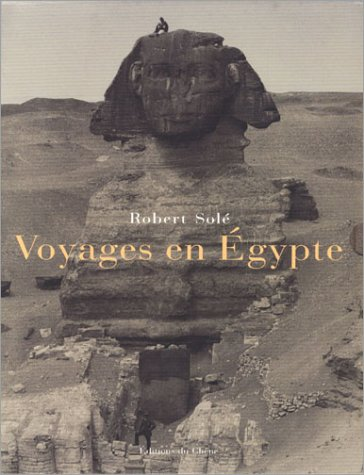 Voyages en Egypte par Robert Solé