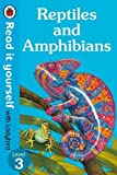 #7: Reptiles and Amphibians – Read It Yourself with Ladybird Level 3