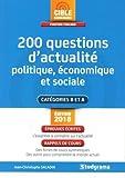200 questions d'actualité politique, économique et sociale : Catégorie B et A...