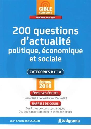 200 questions d'actualité politique, économique et sociale : catégories B et A