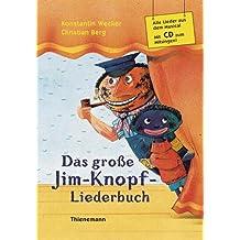 Das große Jim-Knopf-Liederbuch: Alle Lieder aus dem Musical