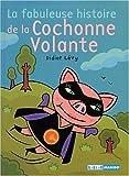 La fabuleuse histoire de la cochonne volante