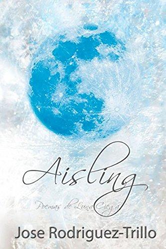 Aisling: Poemas de Luna Ciega: Volume 1 por Jose Luis Rodriguez-Trillo
