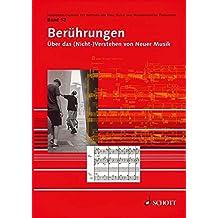 Berührungen: Über das (Nicht-) Verstehen von Neuer Musik (Veröffentlichungen des Instituts für Neue Musik und Musikerziehung, Darmstadt)