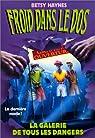 Froid dans le dos, tome 16 : La galerie de tous les dangers par Haynes