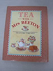 Tea With Mrs. Beeton: Teatime Treats (Mrs Beeton gift books) by Mrs. Beeton (1991-09-01)
