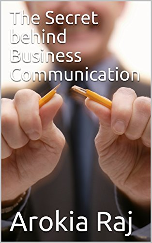 The Secret behind Business Communication (English Edition)