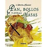 Pan, bollos y otras masas / Bread, rolls and other doughs