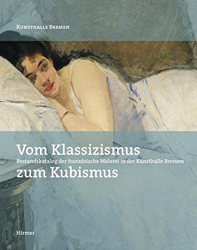 Vom Klassizismus zum Kubismus: Französische Malerei in der Kunsthalle Bremen