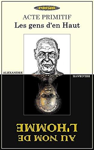Couverture du livre Au nom de l'Homme: Les gens d'en haut