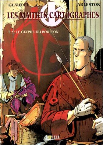 Les Maîtres cartographes, tome 2 : Les Glyphes du Bouffon par Christophe Arleston, Paul Glaudel