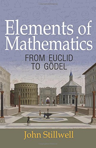 Elements of Mathematics: From Euclid to Godel par John Stillwell